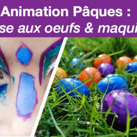 Animation Pâques : Chasse aux oeufs & maquillage