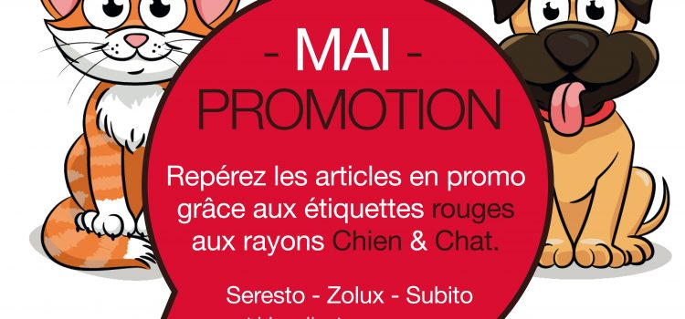 PROMOTION de MAI  – Rayons chien & chat