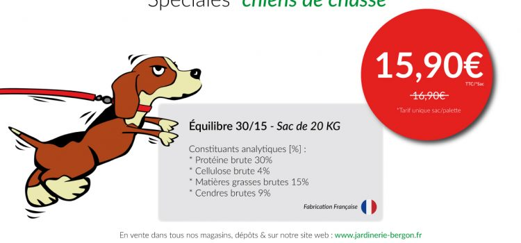 Promotion Croquettes «Spéciales Chiens de Chasse»